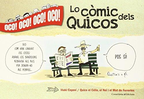 Descargar Libro Oco! Lo Còmic Dels Quicos De Quico El Cèlio El Noi I El Mut Quico El Cèlio El Noi I El Mut De Ferreries