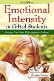 Emotional Intensity in Gifted Students: Helping Kids Cope with Explosive Feelings