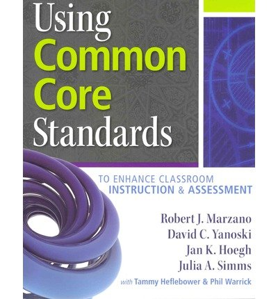 Read Online Using Common Core Standards to Enhance Classroom Instruction & Assessment (Paperback) - Common pdf
