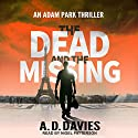 The Dead and the Missing: Adam Park Thriller Series, Book 1 Audiobook by A. D. Davies Narrated by Nigel Patterson