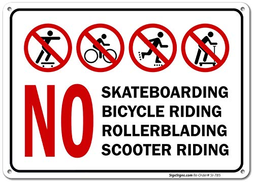 No Skateboarding No Bicycle Riding No Rollerblading No Scooter Riding Sign, 10x14 Rust Free .040 Aluminum UV Printed, Easy to Mount Weather Resistant Made in USA by SIGO SIGNS