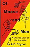 Of Moose and Men: A Skewed Look at Life in Alaska