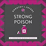 Strong Poison: Lord Peter Wimsey, Book 6 | Dorothy L. Sayers