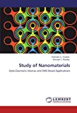 Study of Nanomaterials: Opto-Electronic Devices and DMS Based Applications