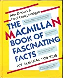 img - for The Macmillan Book of Fascinating Facts: An Almanac For Kids book / textbook / text book