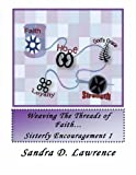 Weaving the Threads of Faith... Sisterly Encouragement 1, Lawrence, 0983016402