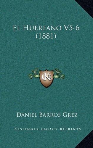 Read Online El Huerfano V5-6 (1881) (Spanish Edition) PDF