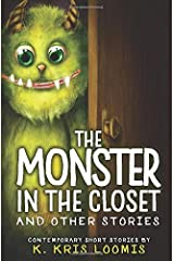 The Monster In the Closet and Other Stories: Contemporary Short Stories Paperback