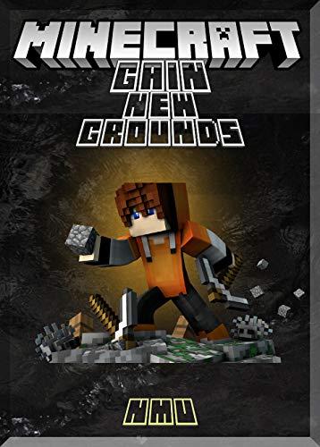 Gain New Grounds Minecraft Guide: (An Unofficial Minecraft Book)