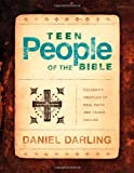 Teen People of the Bible, Daniel Darling, 1596690887