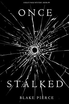 Once Stalked (A Riley Paige Mystery-Book 9) by [Pierce, Blake]