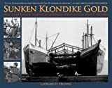 img - for Sunken Klondike Gold: How a Lost Fortune Inspired an Ambitious Effort to Raise the S.S. Islander book / textbook / text book