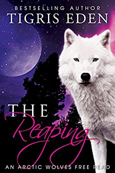 The Reaping: Arctic Wolves Novella by [Eden, Tigris]