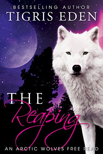 The reaping 15 arctic wolves kindle edition by tigris eden the reaping 15 arctic wolves by eden tigris fandeluxe Images