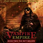 The Rift Walker: Vampire Empire, Book 2 | Clay Griffith,Susan Griffith
