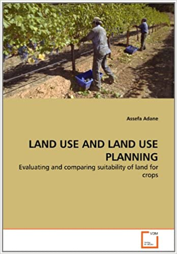 Book LAND USE AND LAND USE PLANNING: Evaluating and comparing suitability of land for crops