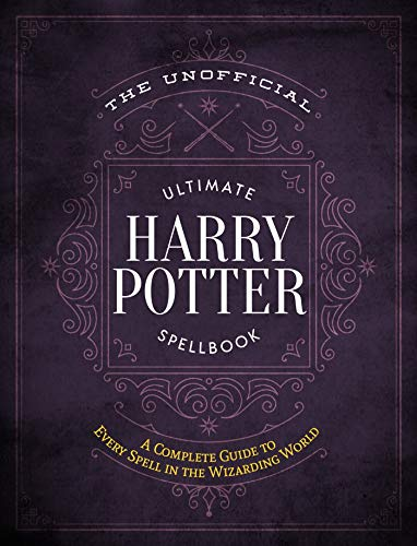 Unofficial Ultimate Harry Potter Spellbook, The: A complete reference guide to every spell in the wizarding world (Unofficial Harry Potter Reference Library) Hardcover – Illustrated, 1 July 2019