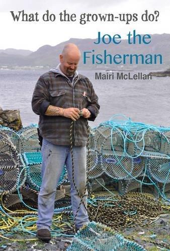 Joe the Fisherman (What Do the Grown-Ups Do?)
