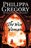 Front cover for the book The Wise Woman by Philippa Gregory