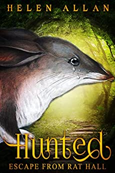 Hunted: Escape from rat hall (The Hunted Series Book 1) by [Allan, Helen]