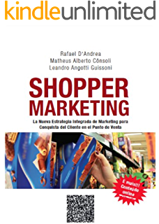 Shopper Marketing - La Nueva Estrategia Integrada de Marketing para Conquista del Cliente en el Punto