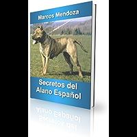 Secretos del Alano Español - Cómo Educar y Adiestrar a un Alano Español