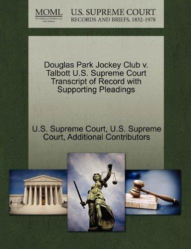 - Douglas Park Jockey Club v. Talbott U.S. Supreme Court Transcript of Record with Supporting Pleadings