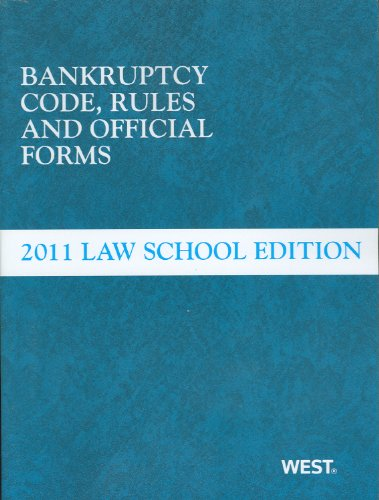 Bankruptcy Code, Rules and Official Forms, June 2011 Law...
