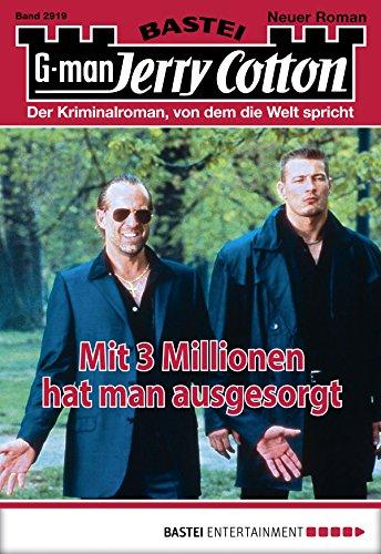 Jerry Cotton - Folge 2919: Mit 3 Millionen hat man ausgesorgt (German Edition)