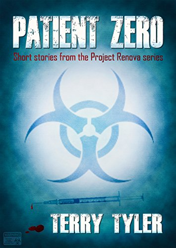Patient Zero: Post-Apocalyptic Short Stories (Project Renova Book 4) by [Tyler, Terry]
