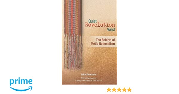 quiet revolution west the rebirth of metis nationalism