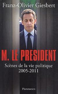 Monsieur le Président : scènes de la politique (2005-2011), Giesbert, Franz-Olivier