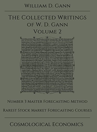 Collected Writings of W.D. Gann - Volume 2 by William D Gann