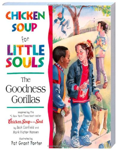 The Goodness Gorillas: Chicken Soup for Little Souls