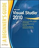 img - for Microsoft Visual Studio 2010: A Beginner's Guide book / textbook / text book