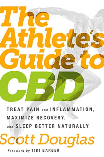 51Pq3zMcFdL - The Athlete's Guide to CBD: Treat Pain and Inflammation, Maximize Recovery, and Sleep Better Naturally