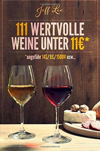111 wertvolle Weine unter 11 Euros