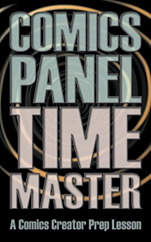 Comics Panel Time Master: a Comics Creator Prep lesson