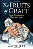 img - for The Fruits of Graft: Great Depressions Then and Now Hardcover   June 10, 2011 book / textbook / text book