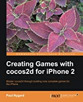 Creating Games with cocos2d for iPhone 2 Front Cover