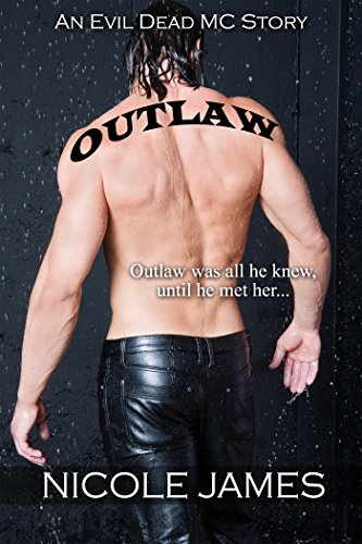 OUTLAW: An Evil Dead MC Story (The Evil Dead MC Series Book 1) by [James, Nicole]