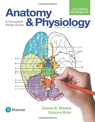 Anatomy and Physiology Coloring Workbook: A Complete Study Guide (12th Edition) by Pearson