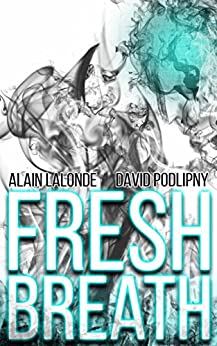 Fresh Breath by [Lalonde, Alain, Podlipny, David]