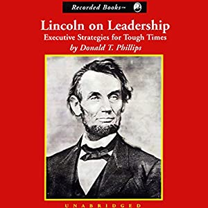 Amazon lincoln on leadership executive strategies for tough amazon lincoln on leadership executive strategies for tough times audible audio edition donald t phillips nelson runger recorded books books fandeluxe Gallery