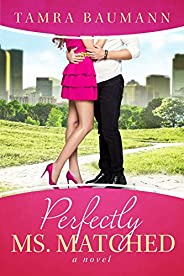 Perfectly Ms. Matched (Rocky Mountain Matchmaker Series Book 2)