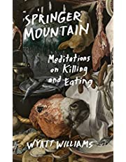 Springer Mountain: Meditations on Killing and Eating