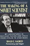 The Making of a Soviet Scientist: My Adventures in Nuclear Fusion and Space From Stalin to Star Wars, Roald Z. Sagdeev, 0471129291