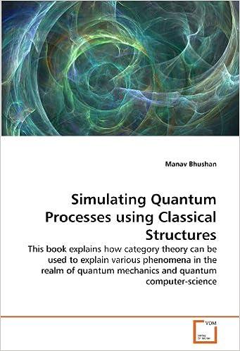 Simulating Quantum Processes using Classical Structures