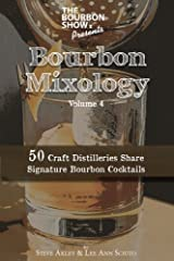 The Bourbon Show Presents... Bourbon Mixology Volume 4: 50 Craft Distilleries  Share Signature Bourbon Cocktails Paperback