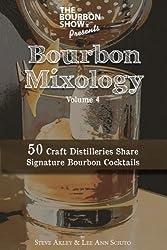 The Bourbon Show Presents... Bourbon Mixology Volume 4: 50 Craft Distilleries  Share Signature Bourbon Cocktails